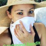 gardening mom bandit life