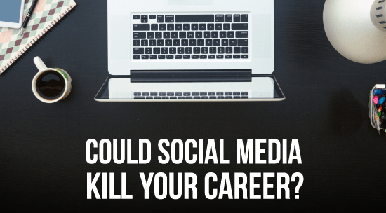 could social media kill your career