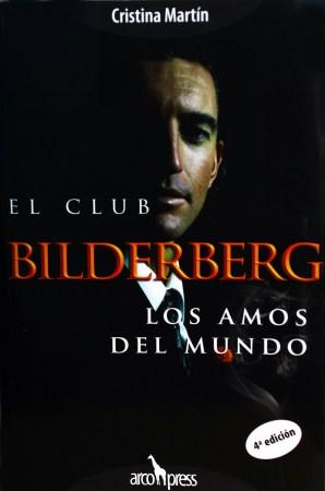 El Club Bilderberg. Los amos del mundo (Arcopress)