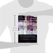 The Oxford Handbook of the History of Crime and Criminal Justice (Oxford Handbooks)