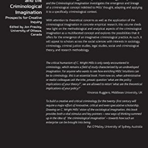 C. Wright Mills and the Criminological Imagination: Prospects for Creative Inquiry (Classical and Contemporary Social Theory)