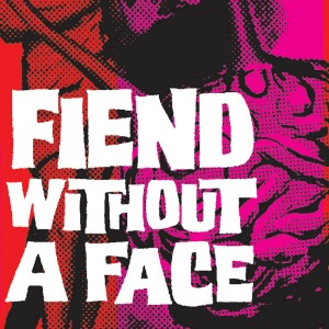 Fiend Without A Face 300
