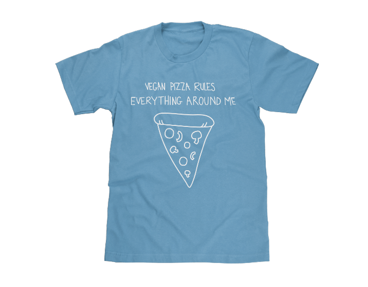 Vegan Pizza Rules Everything Around Me (Unisex)