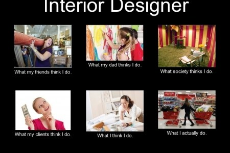 interior designer what people think i do, what i