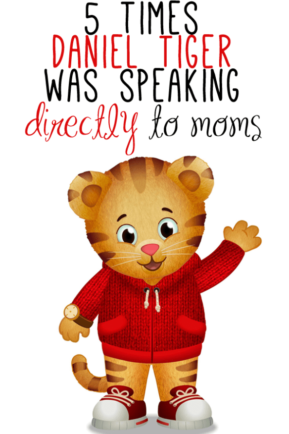 5 times daniel tiger was speaking directly to moms