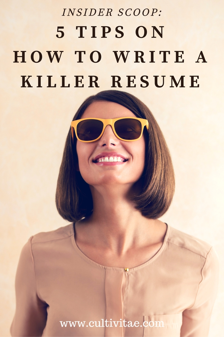 how to write a killer resume by cultivitae