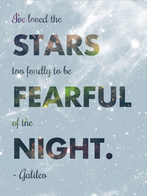 i've loved the stars too fondly to be fearful of the night