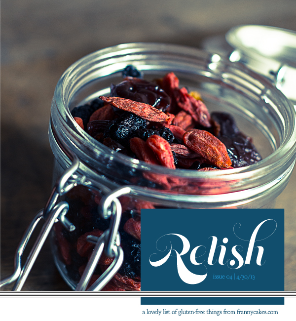 Relish - a list of gluten-free things from April 2013