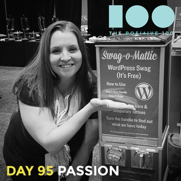 Day 95 : Passion | Positive 100 | Chronic Positivity Project