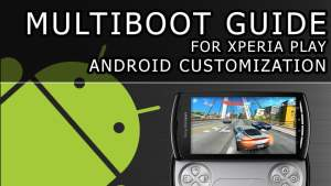 Multiboot-Guide-Xperia-Play