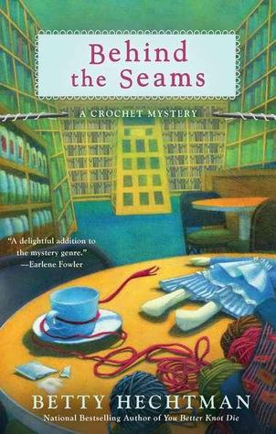 Behind the Seams (Crochet Mystery, #6)