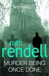 Murder Being Once Done (Inspector Wexford, #7)