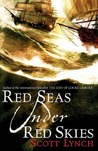 Red Seas Under Red Skies (Gentleman Bastard, #2) by Scott Lynch