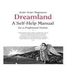 Dreamland - A Self-Help manual