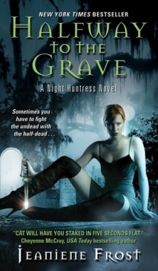 Halfway to the grave, night huntress, Jeaniene Frost