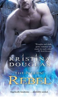 Rebel, the fallen, kristina douglas