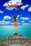 Saving Grace by Pamela Fagan Hutchins