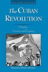 The Cuban Revolution: Origins, Course, and Legacy