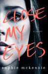 Close My Eyes: The Shocking Suspense Thriller