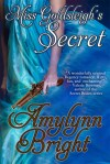 Miss Goldsleigh's Secret by Amylynn Bright
