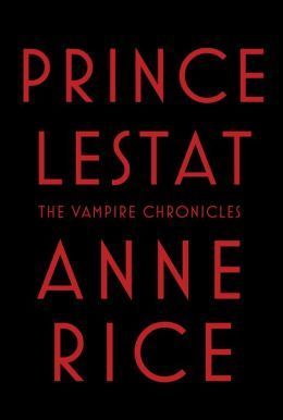 Prince Lestat, the vampire chronicles - Anne Rice