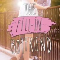 ARC Review: The Fill – In Boyfriend by Kasie West