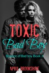 Toxic Bad Boy by April Brookshire