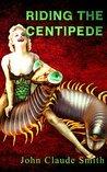 Riding the Centipede