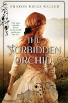 The Forbidden Orchid by Sharon Biggs Waller