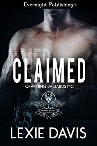 Claimed (Charming Bastards MC Book 1)