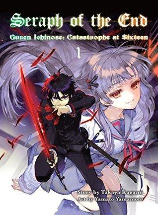 Seraph of the End: Guren Ichinose's Catastrophe at 16 Omnibus (2-in-1 Edition), Vol.1 (Seraph of the End: Guren Ichinose's Catastrophe at 16 Omnibus, #1)