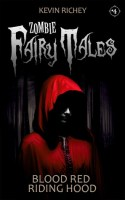 Blood Red Riding Hood (Zombie Fairy Tales #4)