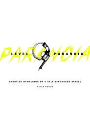 Level 9 Paranoia: Shortish Ramblings of a Self-Diagnosed Schizo