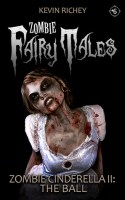 Zombie Cinderella II: The Ball (Zombie Fairy Tales #6)
