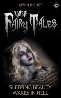 Sleeping Beauty Wakes in Hell (Zombie Fairy Tales #12)