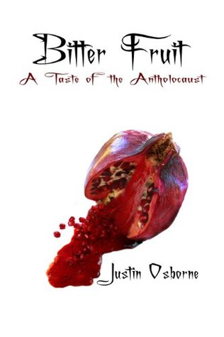 Bitter Fruit: A Taste Of The Antholocaust