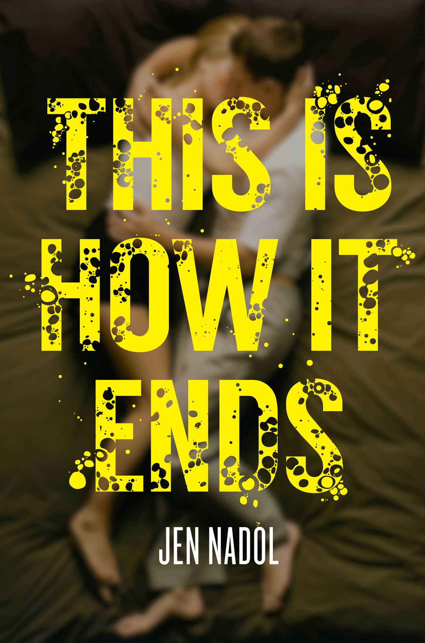 This Is How It Ends   Book by Jen Nadol   Official Publisher Page     This is how it ends 9781481402101 hr