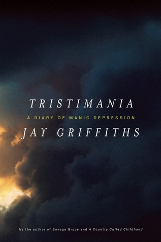 Tristimania: A Diary of Manic Depression