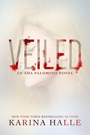 Veiled (Ada Palomino #1)