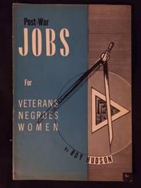 Post-War Jobs for Veterans, Negroes, Women