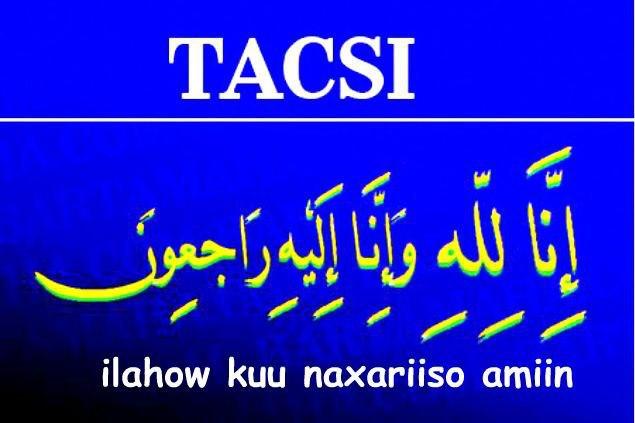 Tacsi:- Inaa lilaahi Wa Inaa Ileyhi Raajicuun