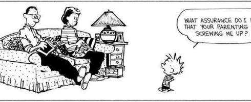 calvin and hobbes, comics, responsiblity, parenting, influence, faking it, funny, dads, moms, fatherhood, motherhood, children, kids, toddlers, learning