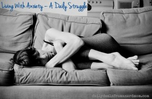 Living With Anxiety – A Daily Struggle