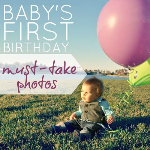 Baby's First Birthday: Must Take Photos » Daily Mom