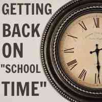 Getting Back on School Time