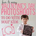 Fun and Easy Valentines Day Shoots to Do With Your Kids