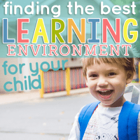 Finding The Best Learning Environment For Your Child