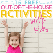 15 Free Out of the House Activities for Kids-1