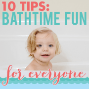 10 Tips Bath Time Fun for Everyone