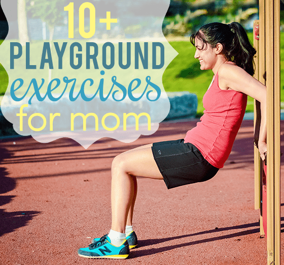 10Playground Exercises for Mom